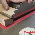 Ultimate Guide on How To Sharpen A Table Saw Blade With A File